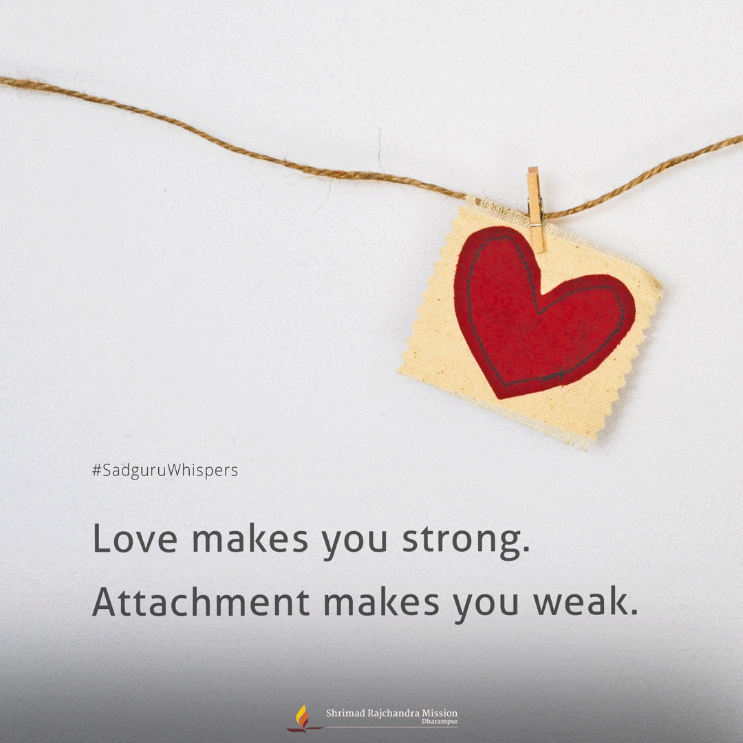 Love Makes You Strong Attachment Makes You Weak Sadguruwhispers Quotes Qotd Love Inspiring Weakness Quotes Good Morning Quotes Daily Motivational Quotes