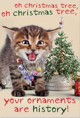 Oh Christmas Tree Oh Christmas Tree Your Ornaments Are History Funny Cat Christmas Cards Christmas Cats Cat Christmas Cards
