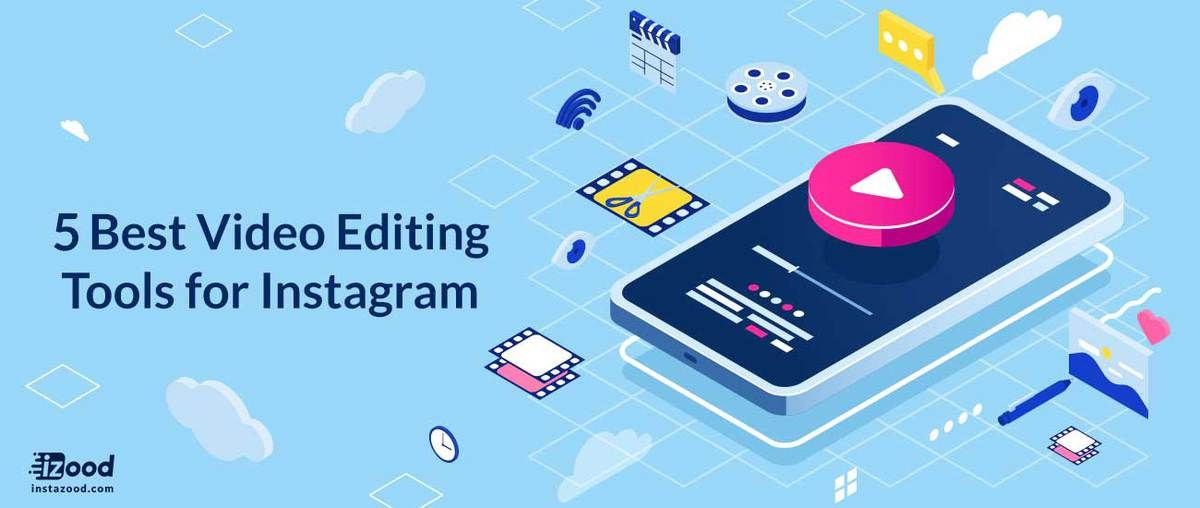 5 Best Video Editing Tools For Instagram Video Editing
