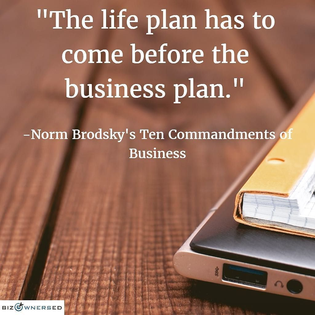From Norm BrodskyS Ten Commandments Of Business   The Life