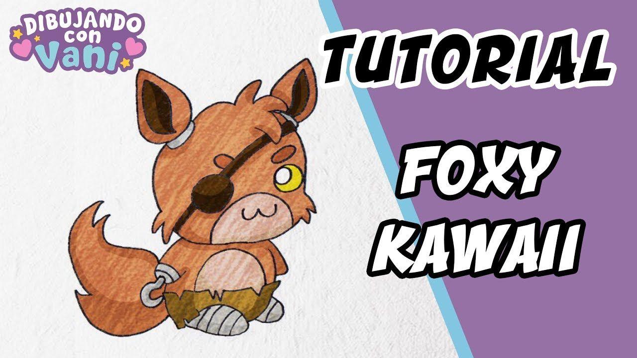 Como Dibujar A Foxy De Fnaf Kawaii Dibujos Faciles Paso A Paso Draw Como Dibujar A Foxy Fnaf Dibujos Dibujos Kawaii