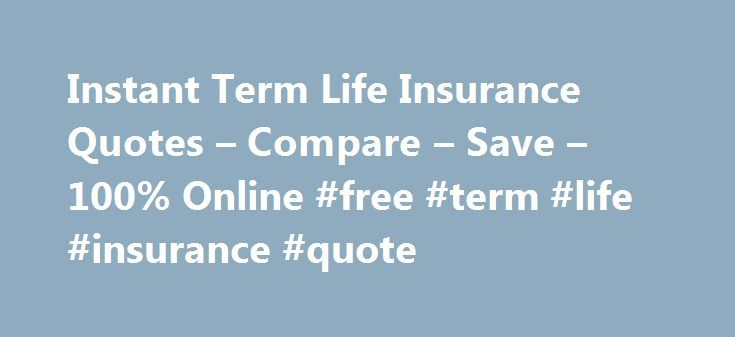 Free Term Life Insurance Quotes Instant Adorable Free Term Life Awesome Free Term Life Insurance Quotes Instant