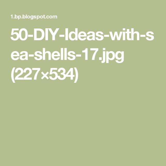 50-DIY-Ideas-with-sea-shells-17.jpg (227×534)