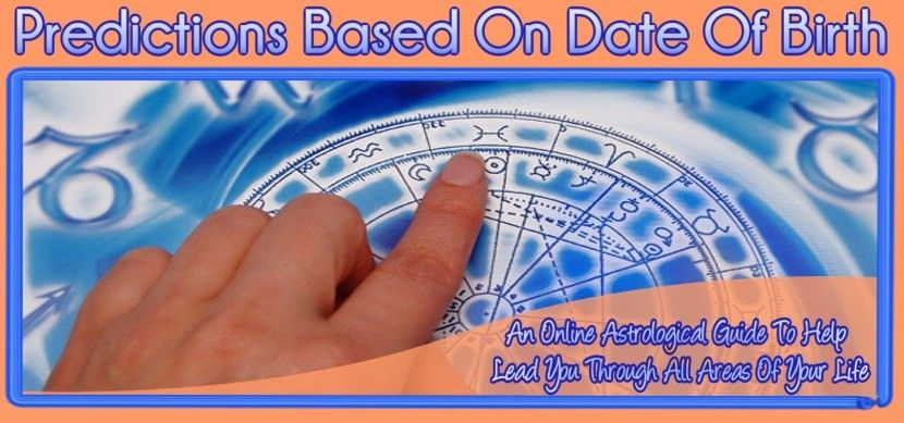 astrology predictions based on date of birth