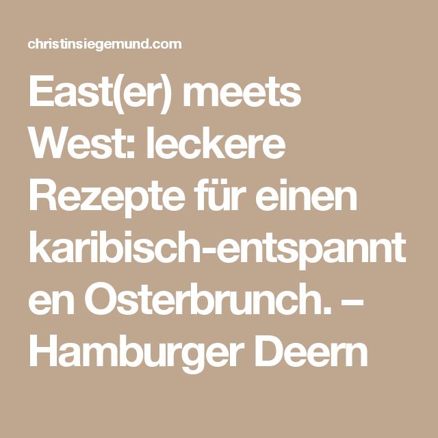East(er) meets West: leckere Rezepte für einen karibisch-entspannten Osterbrunch. – Hamburger Deern