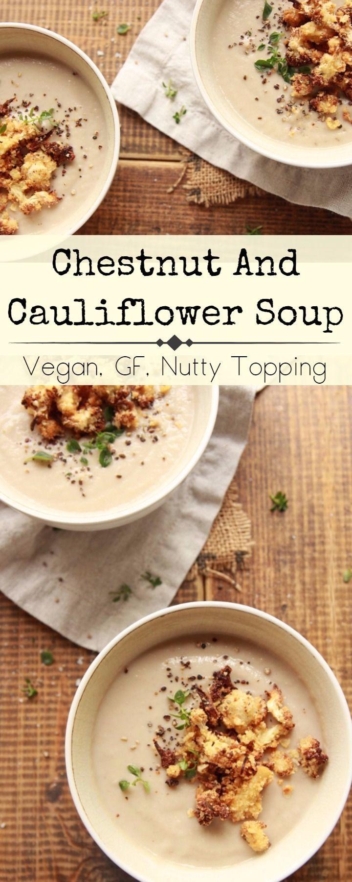 Creamy Chestnut And Cauliflower Soup Vegan Gluten Free