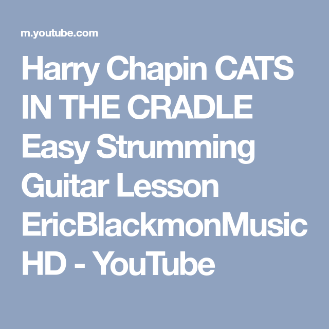 Harry Chapin Cats In The Cradle Easy Strumming Guitar Lesson Ericblackmonmusichd Youtube Guitar Lessons Guitar Guitar Chord Chart