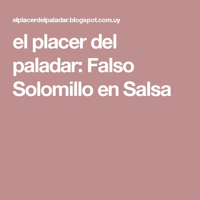 el placer del paladar: Falso Solomillo en Salsa