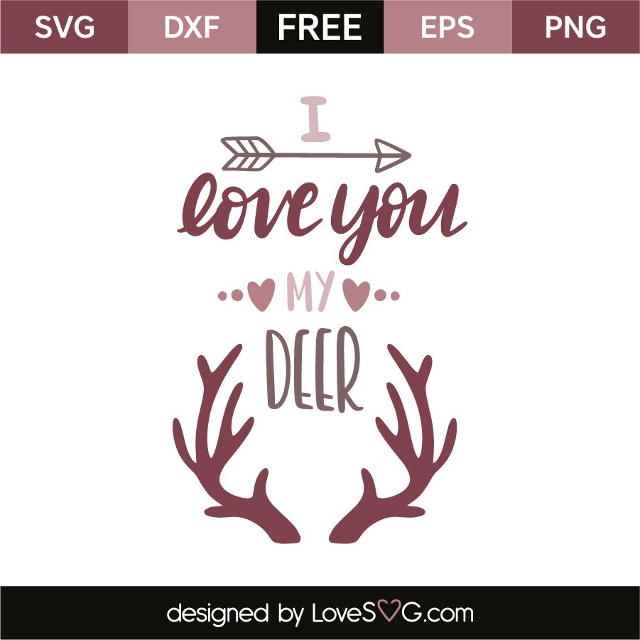 Download I love you my deer | Cricut, Cricut tutorials, My love