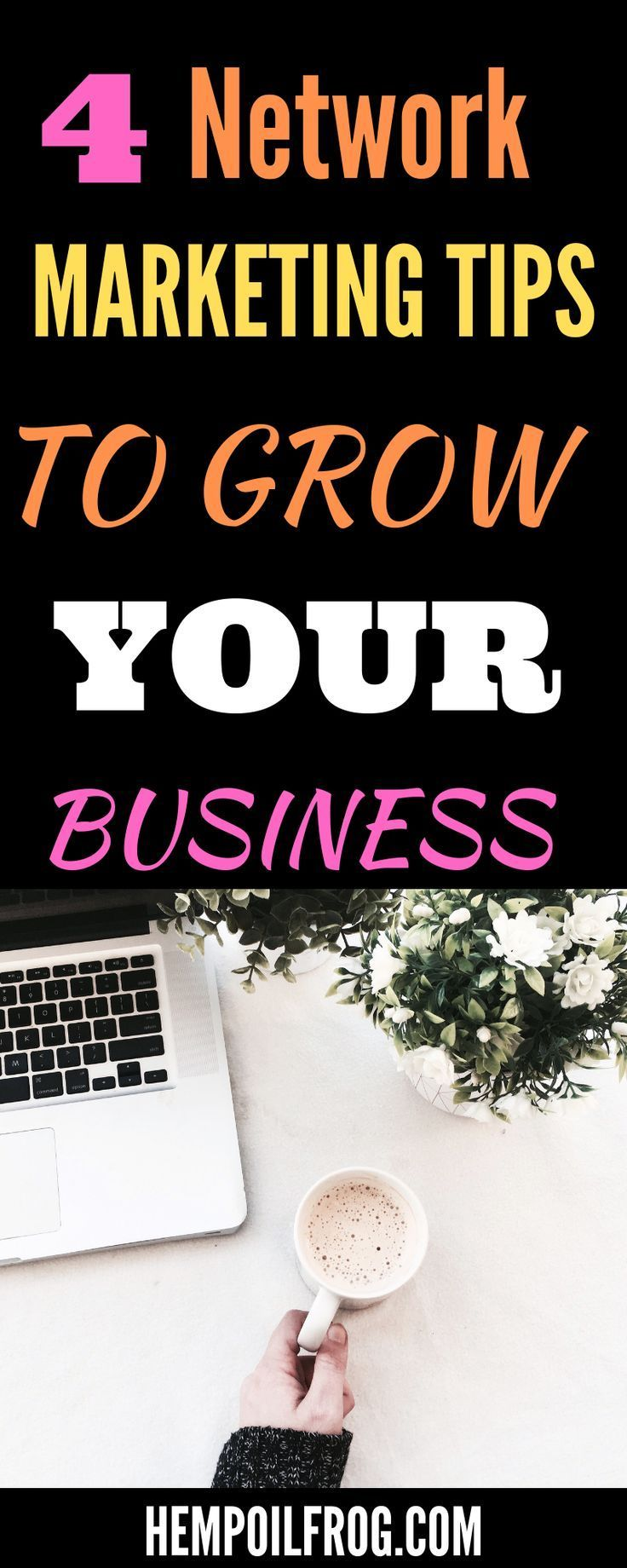 4 Network marketing tips to grow fast your cbd oil business Network marketing is not a get rich quick scheme but if you give it time you will profit from it. #networkmarketing #entrepreneur #businessowner #workfromhome #mlm #entrepreneurlife #networkmarketingtips