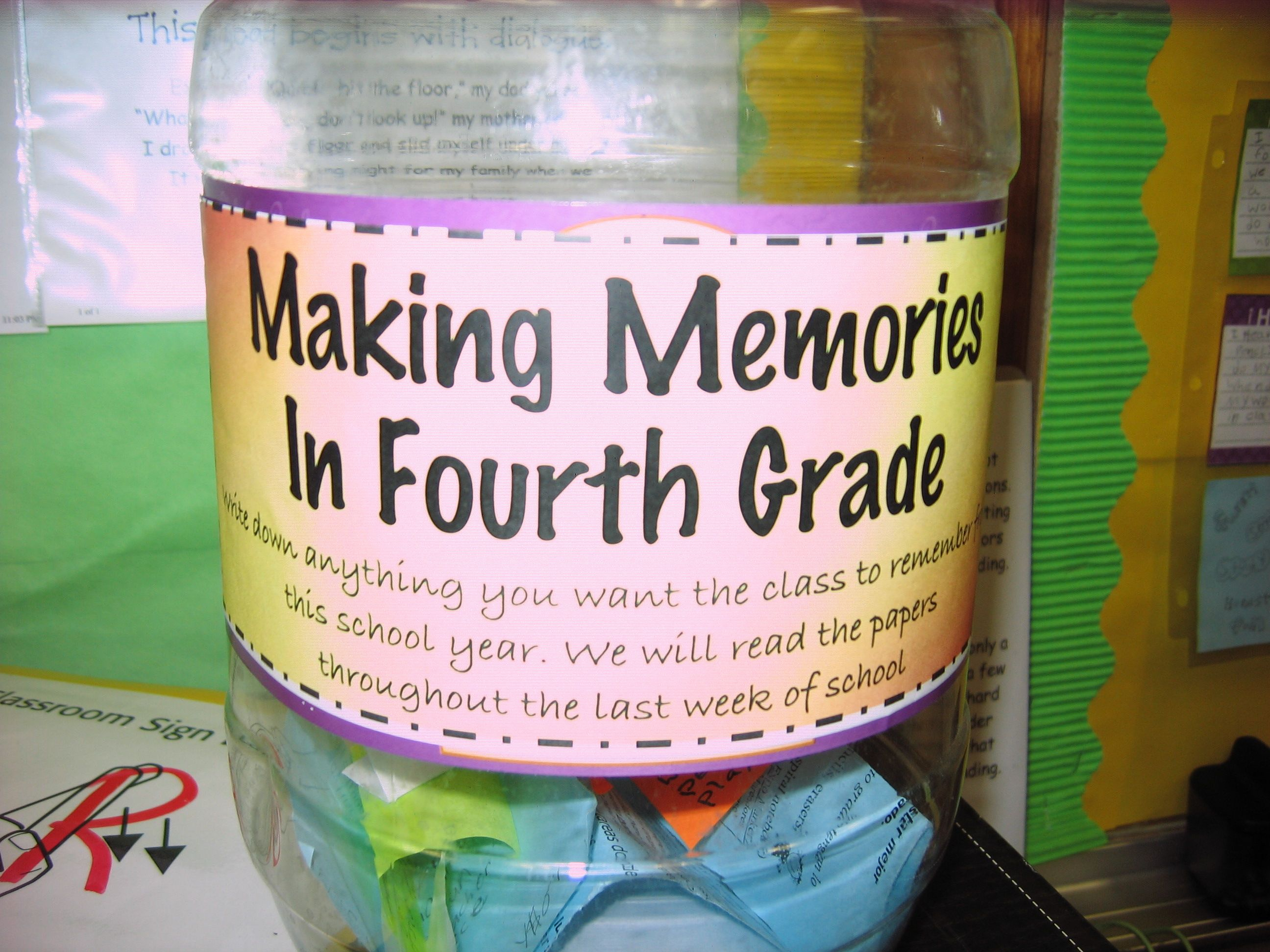 """Making Memories in __ Grade. """"Write down anything you want the class to remember this school year. We will read the papers throughout the last week of school. (Started the first week of school. This jar is jam-packed full and we still have a few more weeks left!)"""