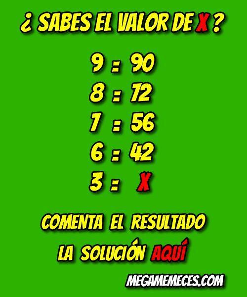 ¿ Cuál es el Valor de X ? Es realmente sencillo, solamente tienes que fijarte bien y seguro que lo resuelven muy rápidamente !