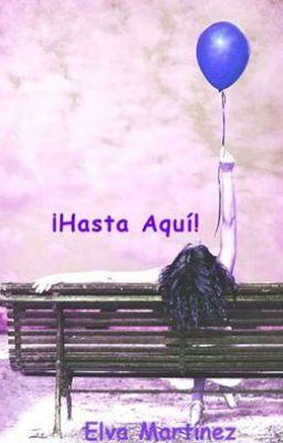 ¡Hasta Aquí! - Capítulo 14 #wattpad #chick-lit