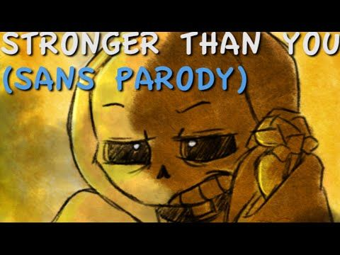 Stronger Than You Sans Parody Stronger Than You Parody Undertale Swiggity swooty, we're coming for that booty. pinterest
