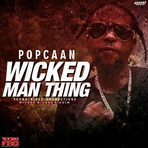 NaijaBeatZone: DOWNLOAD MUSIC: Popcaan - Wicked Man Thing
