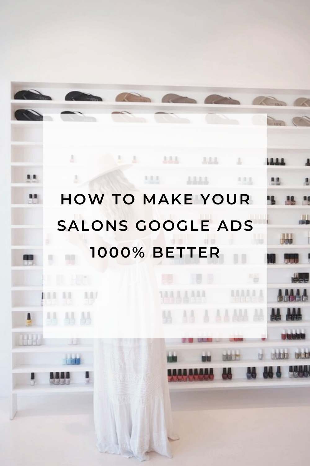 If your salon does Google ads, this will make them 1000