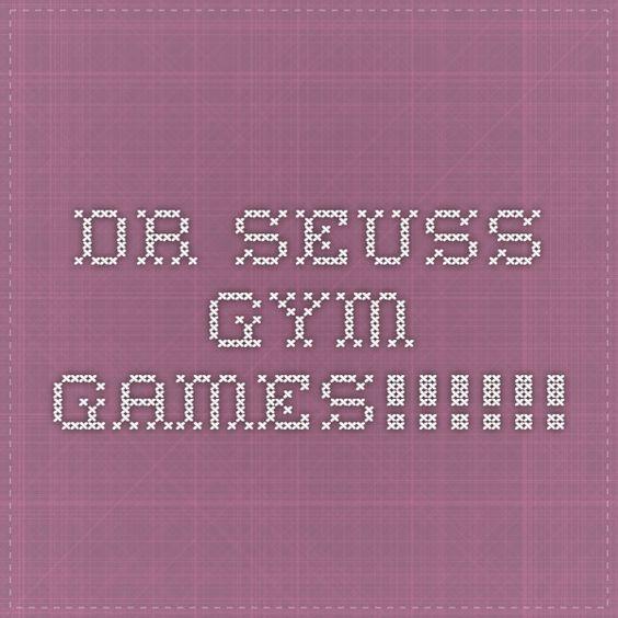 DR. Seuss Gym Games!!!!!! | Dr Suess | Pinterest