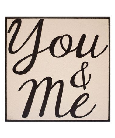 This 'You & Me' Wall Sign is perfect! #zulilyfinds