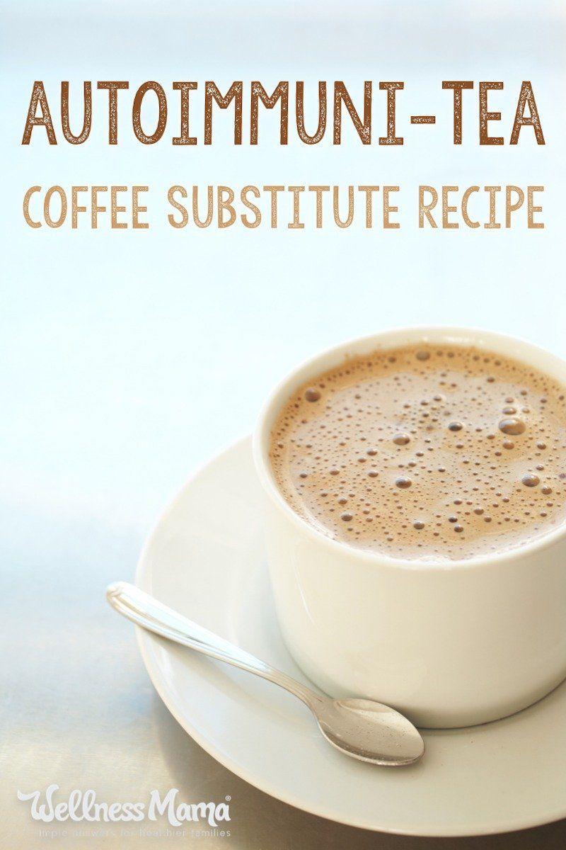 AutoimmuniTea Coffee Substitute Recipe Food