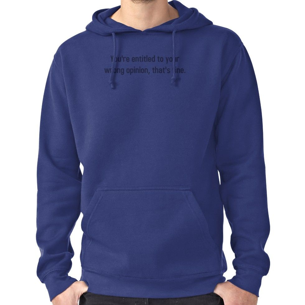 You Re Entitled To Your Wrong Opinion That S Fine Pullover Hoodie Beach T Shirts Shark T Shirt Movie Shirts