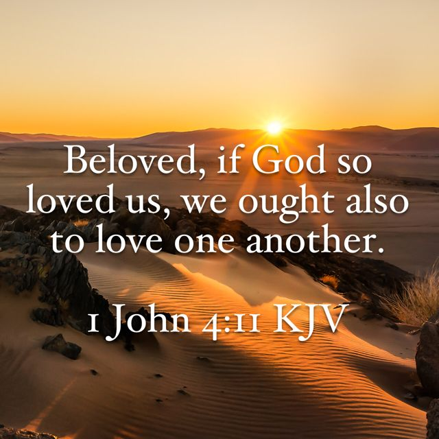 Love One Another Quotes Sayings: We Ought Also To Love One Another #Bible #verse