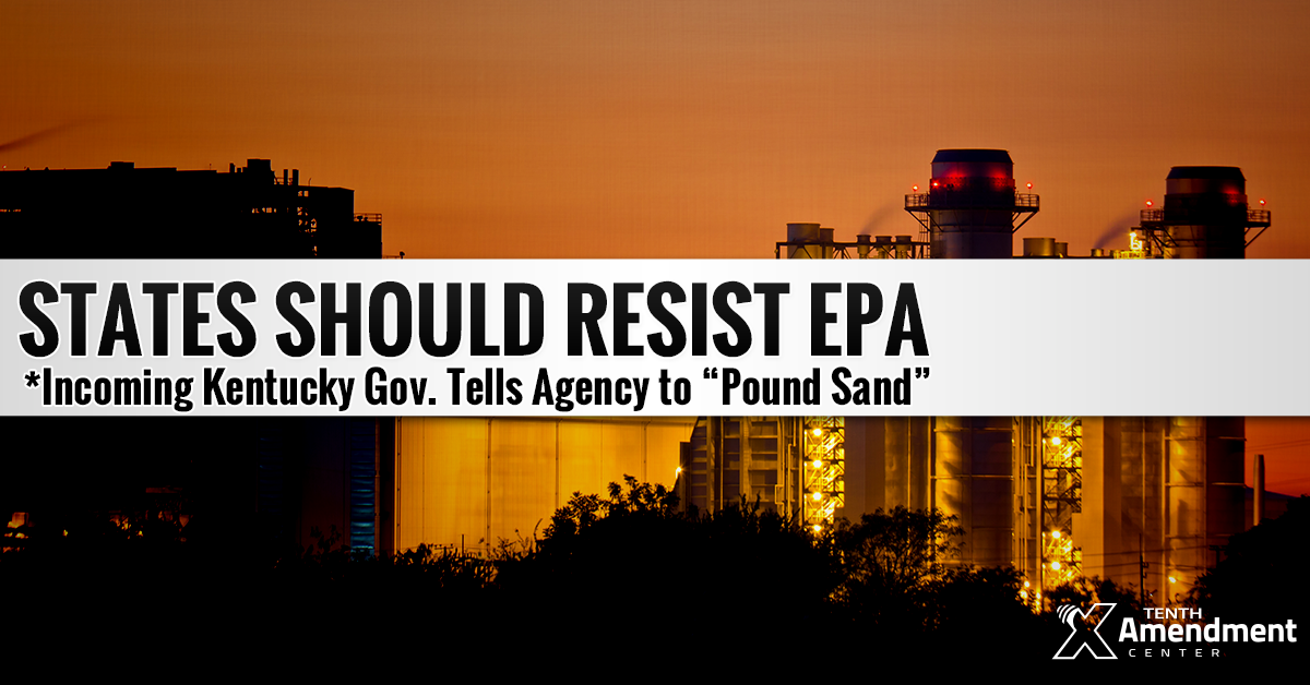 Kentucky Gov. Bevin to EPA Pound Sand Tenth Amendment