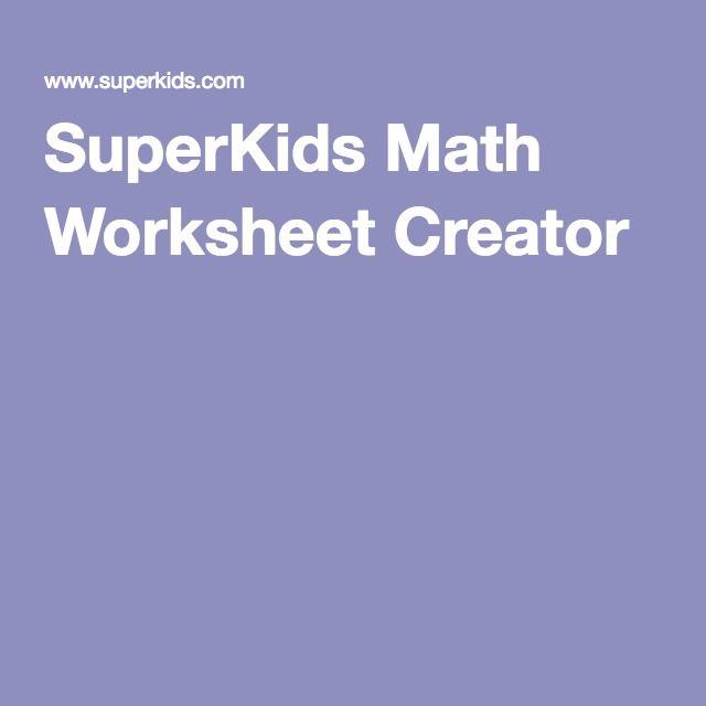 Superkids Math Worksheet Creator Math Worksheet Learn Math Online Math Websites