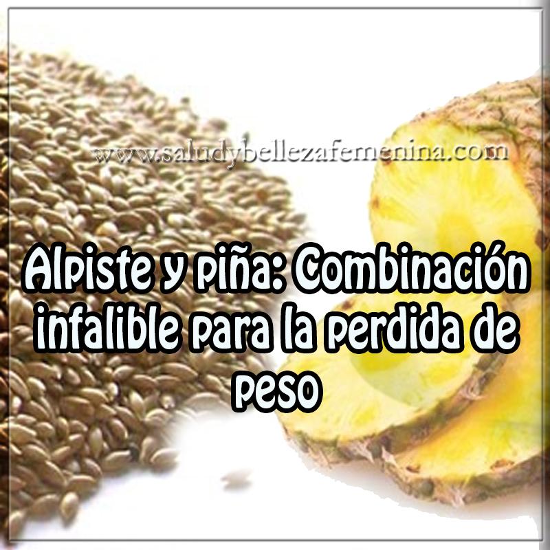 Alpiste y piña: Combinación infalible para la perdida de peso  (El Alpiste para consumo Humano no es el mismo que comen los Pajaros)