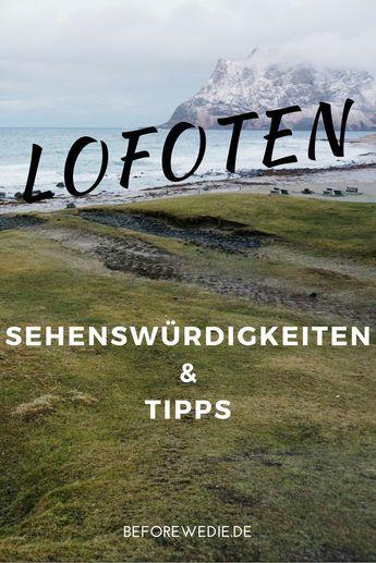 Lofoten Sehenswürdigkeiten: Diese Highlights solltest Du nicht verpassen | Reiseblog BEFOREWEDIE.DE