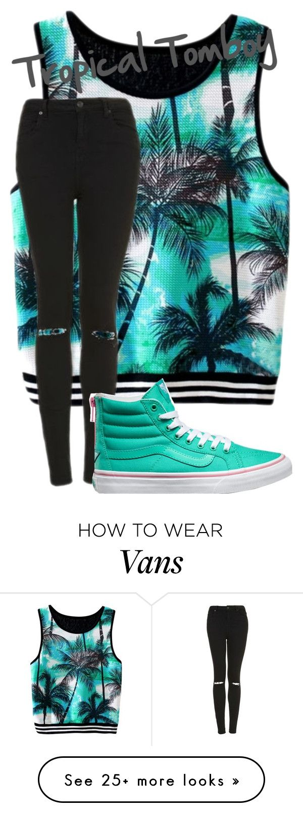 """""""Tropical Tomboy"""" by avalienho on Polyvore featuring Topshop, Vans, tropical and blessed"""