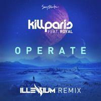 Kill Paris ft. Royal - Operate (Illenium Remix) by ILLENIUM (Official) on SoundCloud