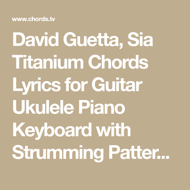 David Guetta Sia Titanium Chords Lyrics For Guitar Ukulele Piano