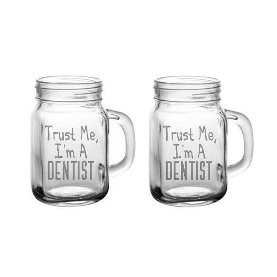 Trust Me, I'm A Dentist Glass Set - Trust Me, I'm A Dentist Mason Jar Mug - Pint Mug - Drinking Mug, Mens, Womens, Dentist Gift, Funny Mug