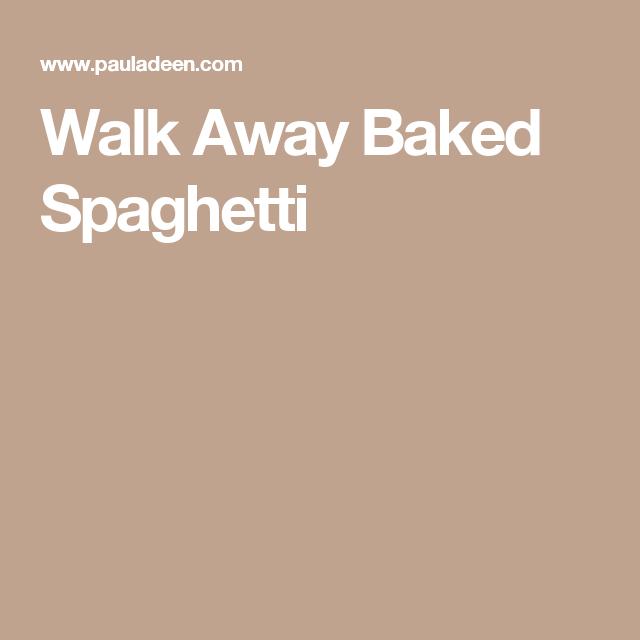 Walk Away Baked Spaghetti