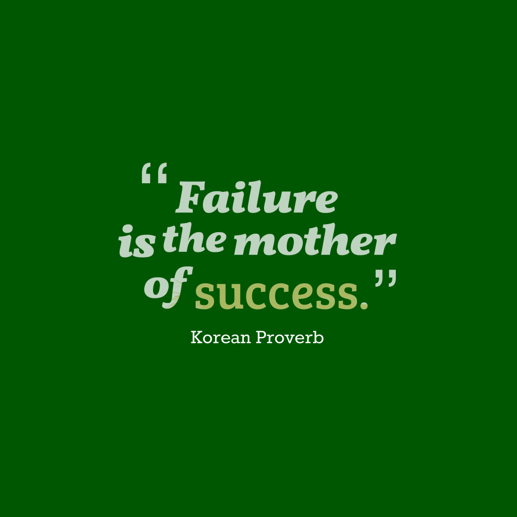 Failure is the mother of success | Failure quotes, Success ...Quotes About Failure Idioms