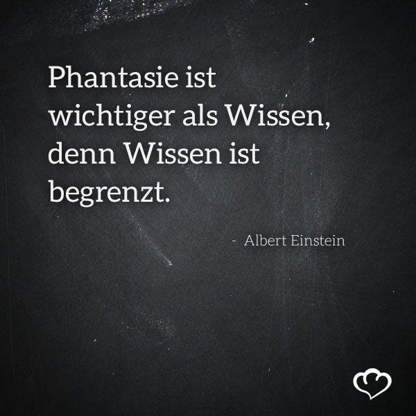 Fantasie Ist Wichtiger Als Wissen Denn Wissen Ist Begrenzt Albert Einstein Zitat Zitate Spruch Spruche Worte Wahrewor Spruche Zitate Zitate Spruche