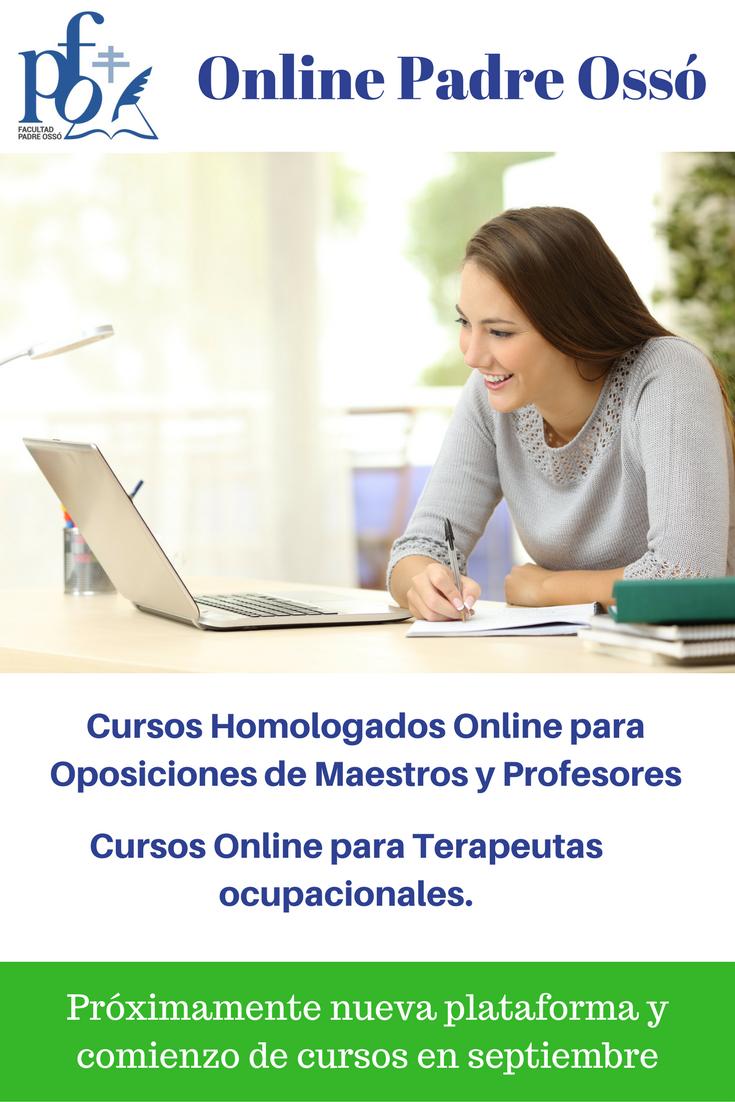 #Cursos Homologados #Online para #oposiciones de #maestros y #profesores.  #Cursos #Online para Terapeutas Ocupacionales. Facultad Padre Osso