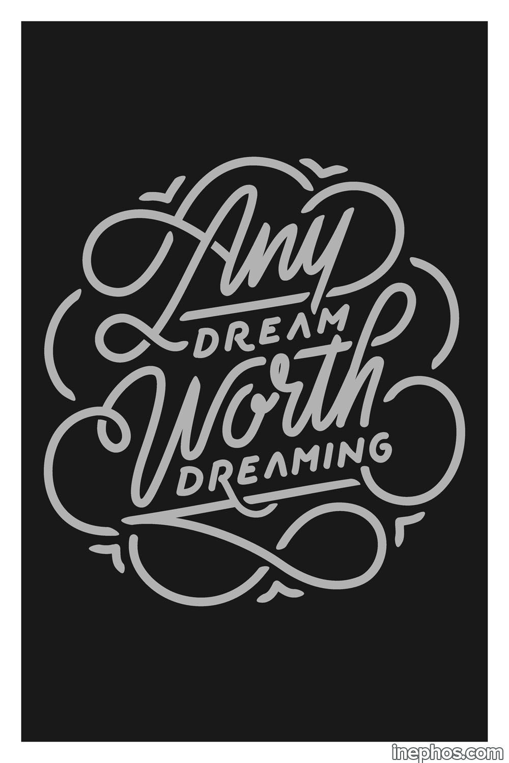 Any dream worth dreaming inspirational poster 12 x 18