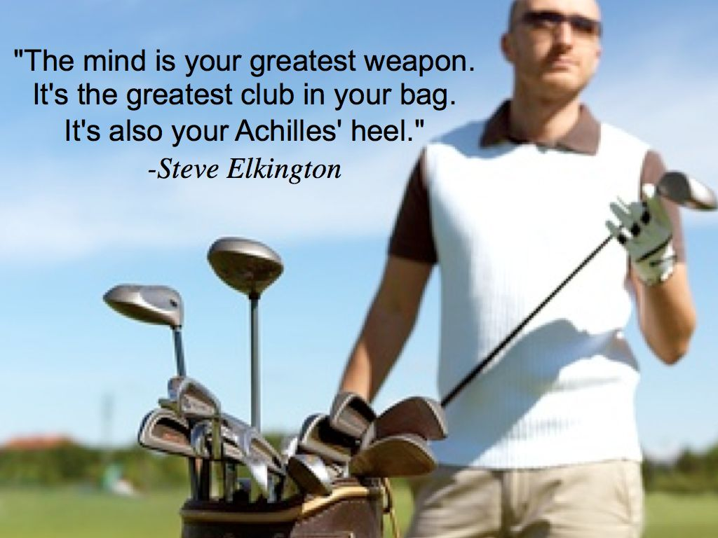 Golf experts agree that golf is 90 mental the key is