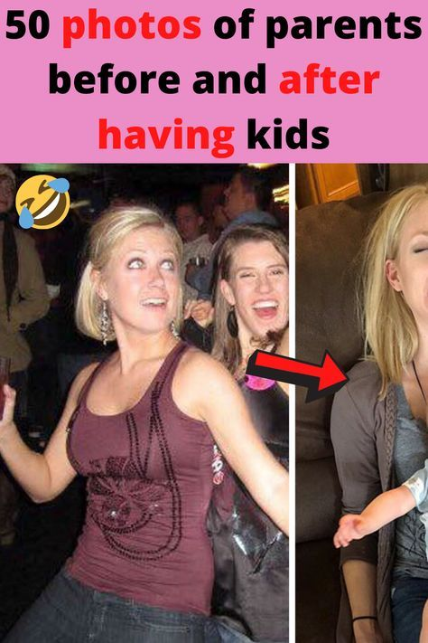 50 photos of parents before and after having kids