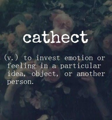 Cathect English V To Invest Emotion Or Feeling In A Particular Idea Object Or Another Person