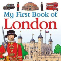 England - My First Book of London  A beautifully illustrated hardback picture book about one of the most exciting cities in the world! Aimed at families with young children each feature or building is introduced on a right-hand page in a clue style format close up or not immediately obvious what it is. The reader then turns the page to discover the whole scene with the feature in it and to read the explanatory text.
