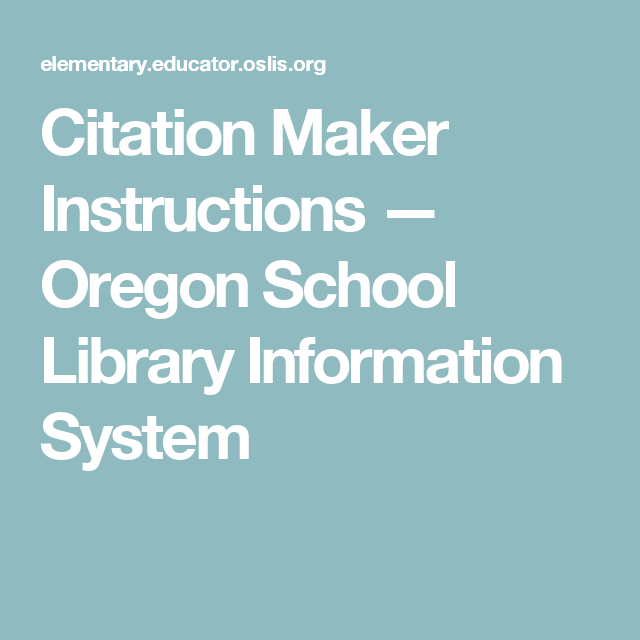 Citation Maker Instructions — Oregon School Library Information System