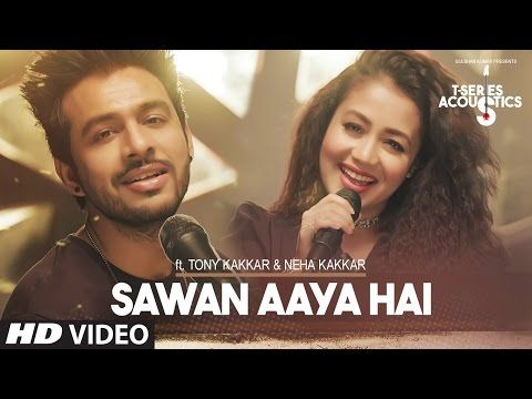 Sawan Aaya Hai Video Song | T-Series Acoustics | Tony Kakkar