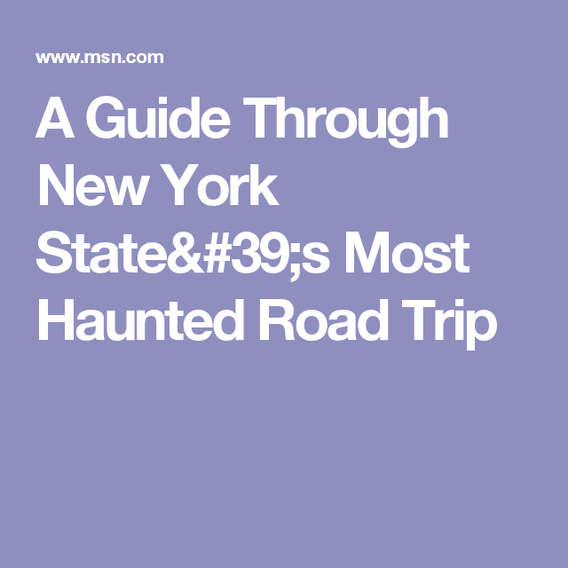 A Guide Through New York State's Most Haunted Road Trip