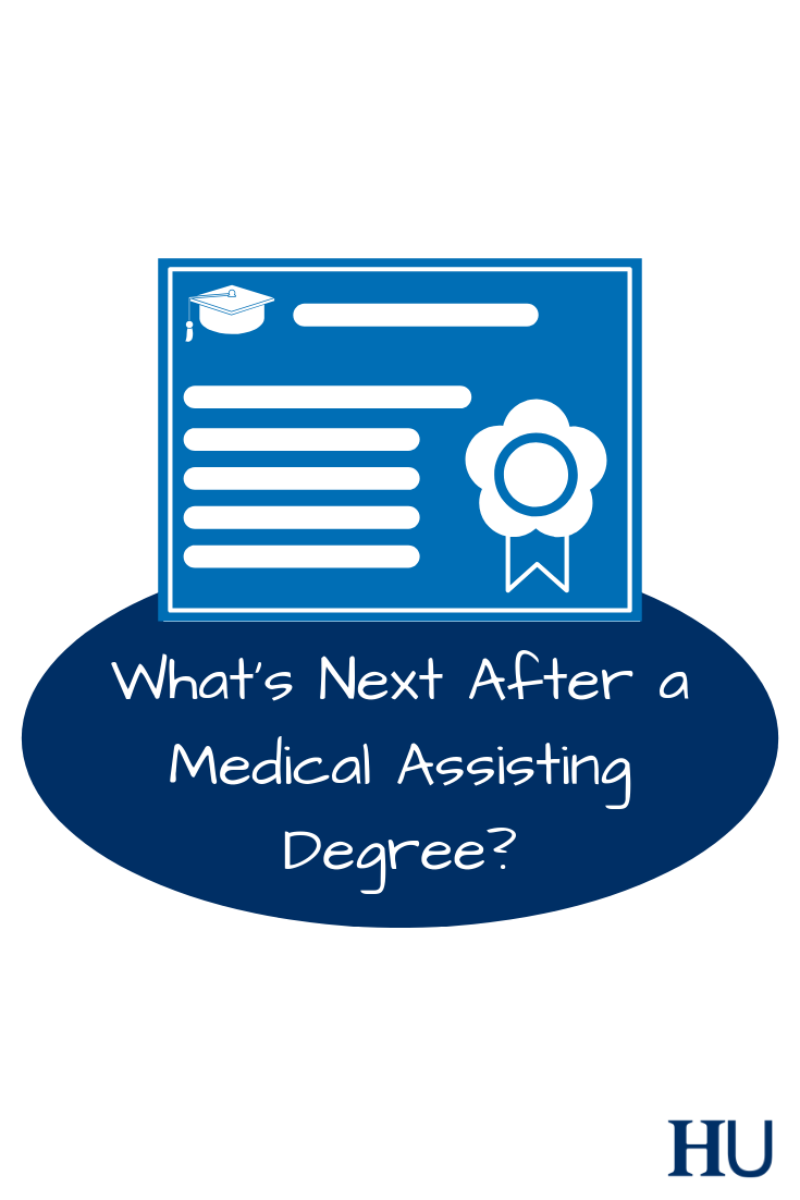 What S Next After A Medical Assisting Degree Healthcare Careers Healthcare Administration Medical