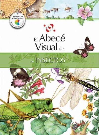El abece visual de los insectos / The Illustrated Basics of Insects
