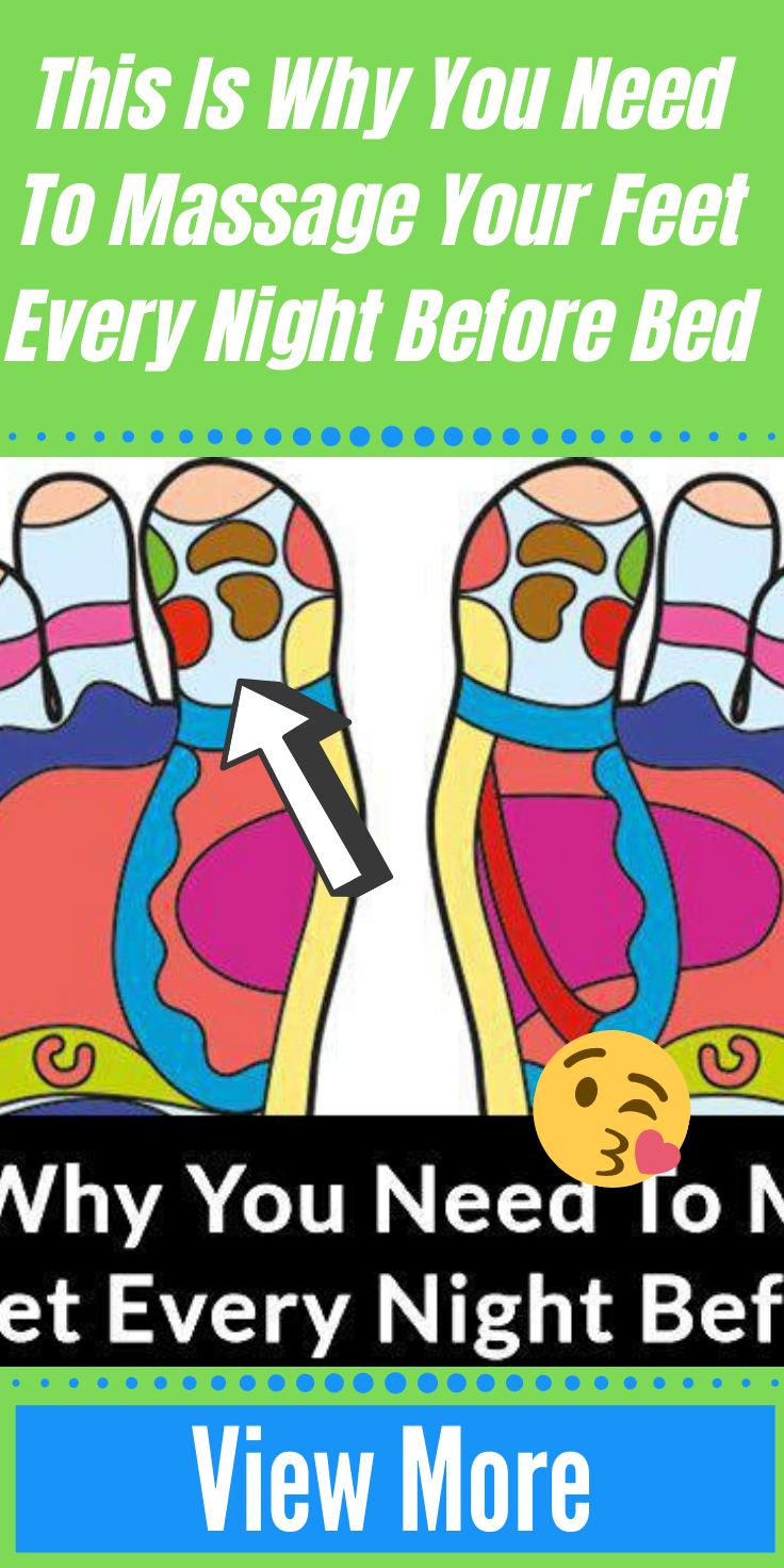 This Is Why You Need To Massage Your Feet Every Night Before Bed