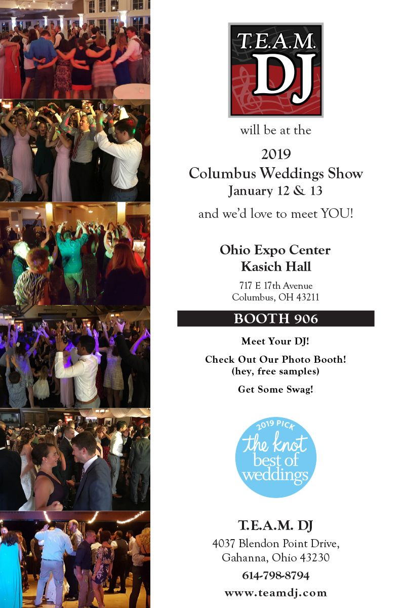 The 2019 Columbus Weddings Show Is Coming Up On January 12 13 And Team Dj Will Be There Come And Join Us We Re In Booth 906 A Wedding Show Love To Meet Dj