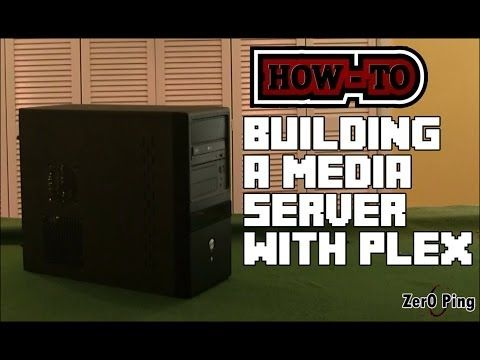 How To: Building a Media Server with Plex - YouTube (With ...